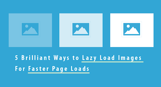 5 Brilliant Ways to Lazy Load Images For Faster Page Loads - Dynamic Drive Blog