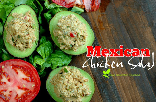 5 Minute Mexican Chicken Salad - Raising Generation Nourished