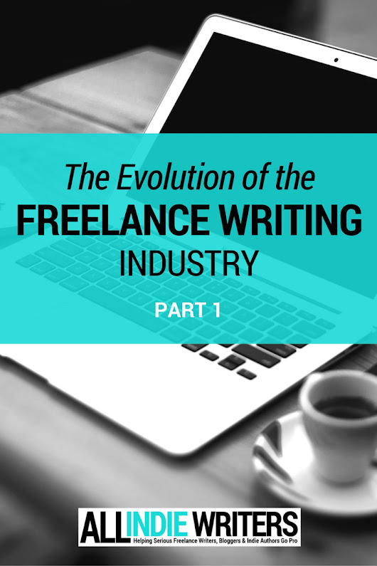 Evolution of Freelance Writing: Positive Changes - All Indie Writers