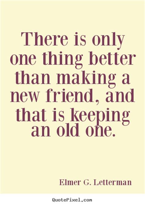 Old Friends Better Than New Friends Quotes