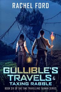 Gullible's Travels and Taxing Rabble by Rachel Ford