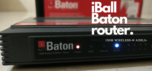 Configure iBall Baton 150m Wireless-N ADSL router: How to guide