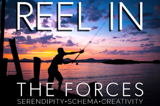 How to Reel In The Forces of Serendipity, Schema, Creativity