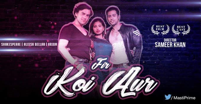 Fir Koi Aur (2020) M-Prime Originals Short Film