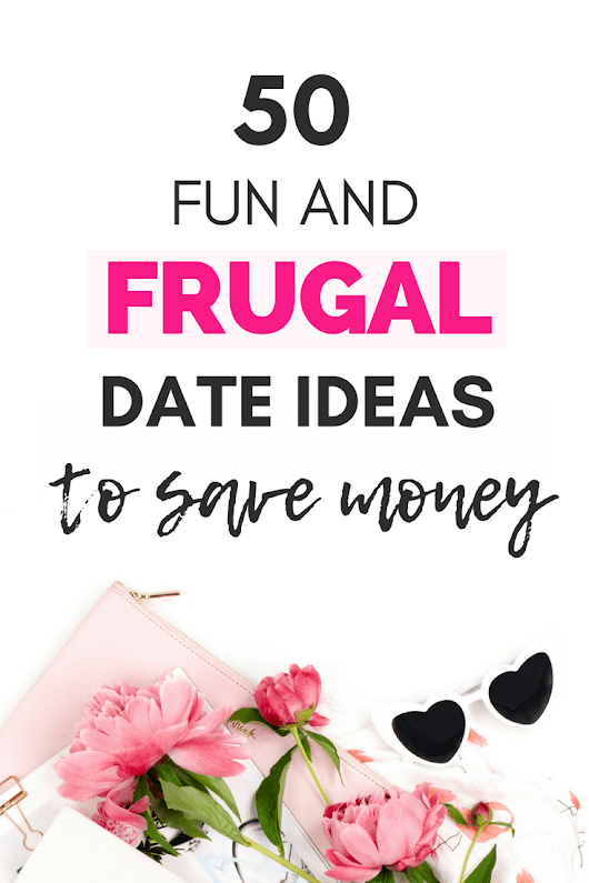 50 Fun And Frugal Date Ideas To Save Money – Glossy Belle