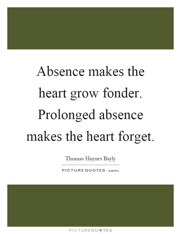 Absence Makes The Heart Grow Fonder Quotes Sayings Absence Makes