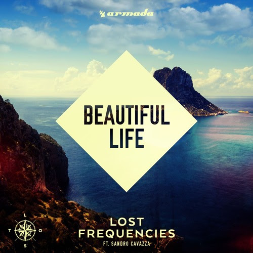 Beautiful Life [Feat. Sandro Cavazza] by Lost Frequencies
