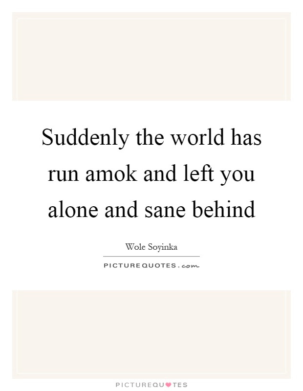 Amok Quotes Amok Sayings Amok Picture Quotes