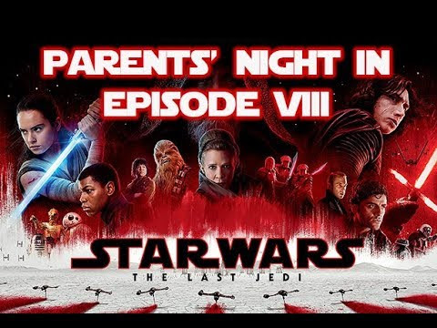 Parents' Night In #8: Star Wars - The Last Jedi (2017)