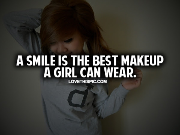 A Smile Is The Best Makeup A Girl Can Wear Pictures Photos And