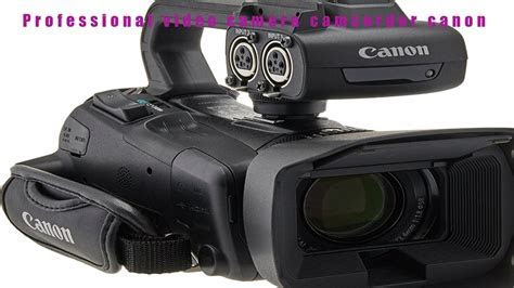 the ten best Professional video camera camcorder canon