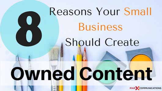 How to Unlock Your Small Business PR Potential with Owned Content