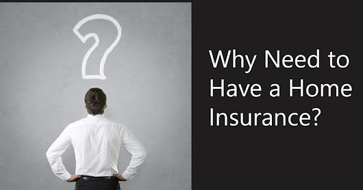 Why Need to Have a Home Insurance? - Finance Blog