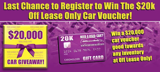 Last Chance to Register to Win The $20k Off Lease Only Car Voucher!