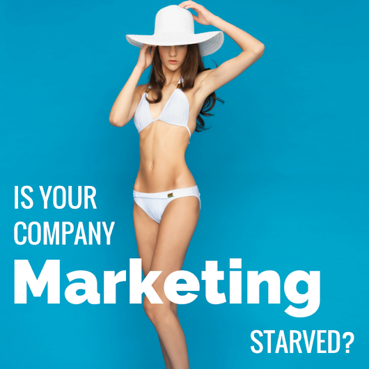 Are You Content Marketing Starved?