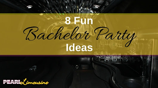 Eight Fun Bachelor Party Ideas – Pearl Limousine | St. Cloud