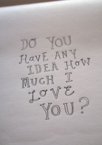 Do You Have Any Idea How Much I Love You Pictures Photos And