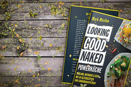 Looking Good Naked POWERKÜCHE (Mark Maslow) – Probekapitel