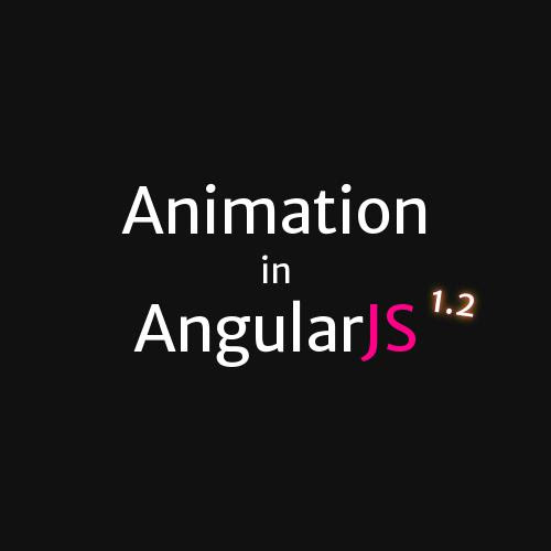 Animation in AngularJS 1.2 by Gias Kay Lee