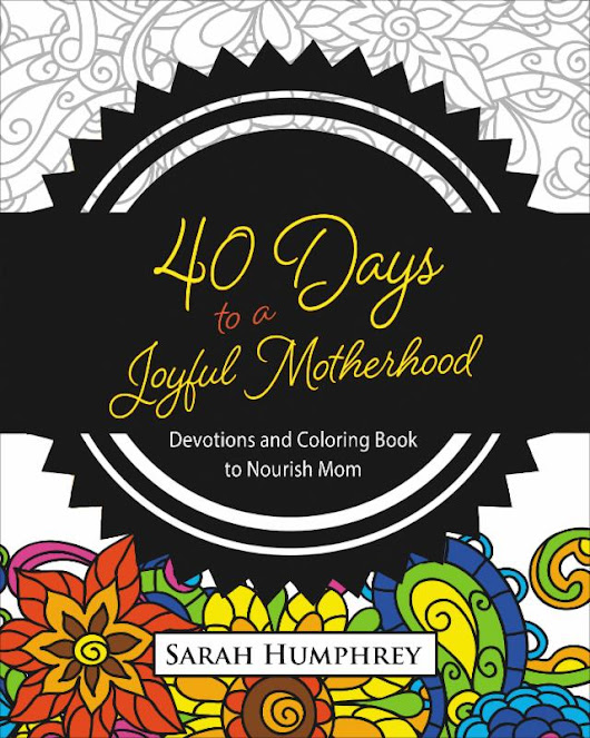 40 Days to a Joyful Motherhood