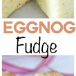 Eggnog Fudge 15 mins to make, makes 24 pieces