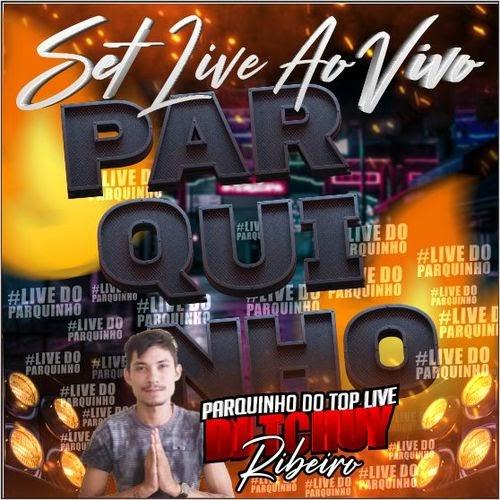 PARTE 03 SET LIVE PARQUINHO AO VIVO DJ TCHUY RIBEIRO TOP LIVE