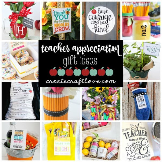 Teacher Appreciation Gift Ideas - Create Craft Love