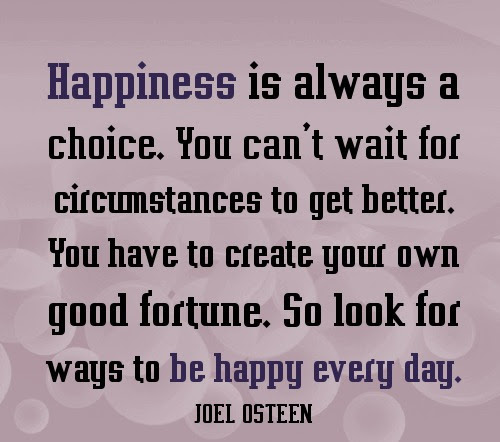 Motivational Choice Quote By Joel Osteen Happiness Is Always