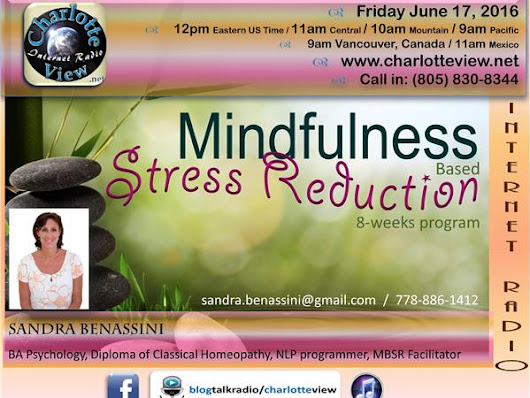 Jun 17 ~ Mindfulness Based Stress Reduction by Sandra Benassini (from Canada)