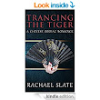 Trancing the Tiger BOOK SPOTLIGHT @RachaelSlate #MFRWauthor