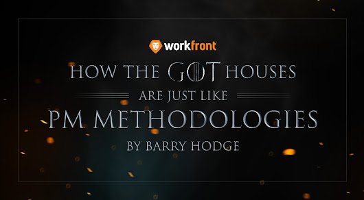 How the Game of Thrones Houses are Like PM Methodologies