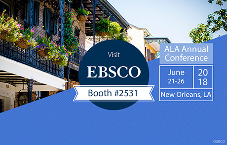 EBSCO Heads to the ALA Annual Conference in New Orleans