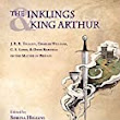 New Tolkien Book: The Inklings and King Arthur