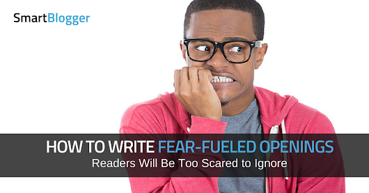 How to Write Fear-Fueled Openings Readers Will Be Too Scared to Ignore