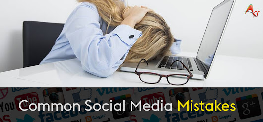 Common Social Media Mistakes That All Amateur Marketers Make and How to Avoid Them - AKS Interactive