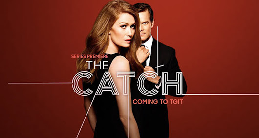 SERIES TV: THE CATCH - Páginas de Chocolate, tu blog de libros. Reseñas y crítica literaria