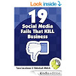 19 Social Media Fails That KILL Business: Bad social practices that drive customers away and sabotage sales - and how to fix them - Kindle edition by Tara Jacobsen, Rebekah Welch. Business & Money Kindle eBooks @ Amazon.com.
