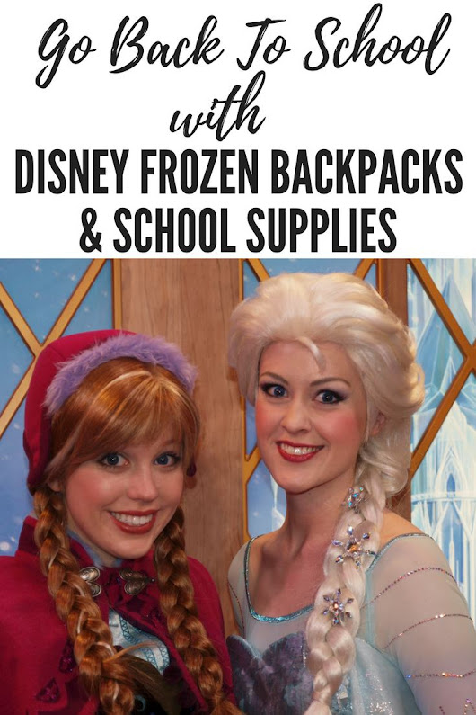 Back To School With Disney Frozen Backpacks & School Supplies