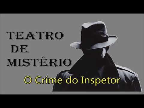 """Teatro de Mistério: """"O Crime do Inspetor"""""""