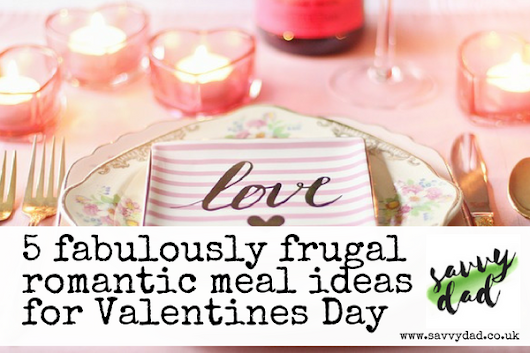 Frugal romantic meals for an on budget Valentine's