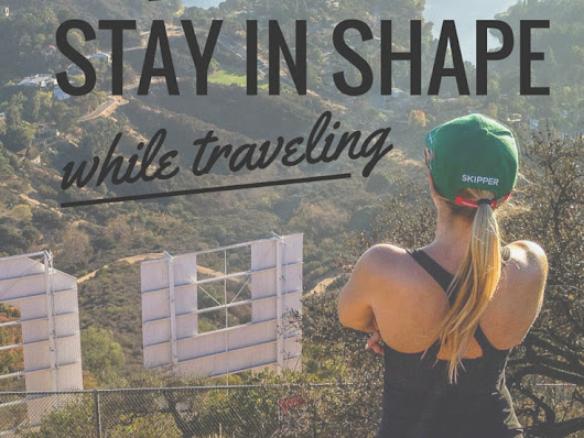 10 Ways to Stay in Shape While Traveling • The Blonde Abroad