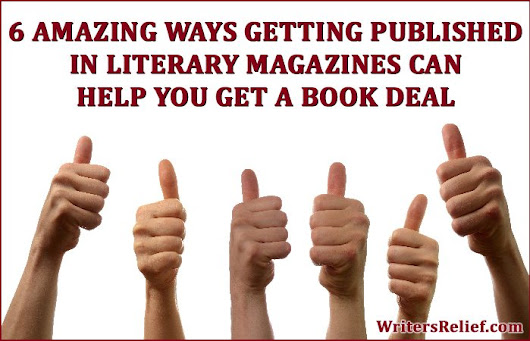 6 Amazing Ways Getting Published In Literary Magazines Can Help You Get A Book Deal | Writer's Relief