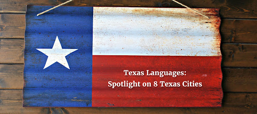 Texas Languages: Spotlight on 8 Texas Cities (Video)