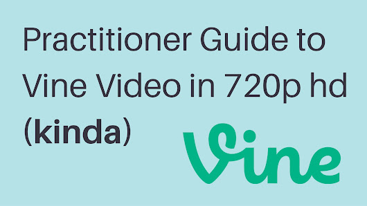 HD Vine Videos Practitioner Guide for 720p