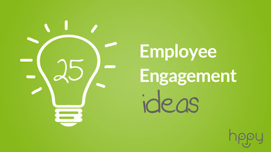 25 Employee Engagement Ideas | Hppy