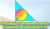 Problema de Geometría 976 (English ESL): Triangulo Rectángulo Isósceles, Incentro, Hipotenusa