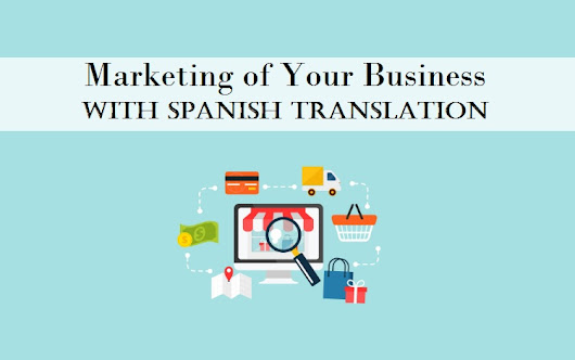 Marketing of Your Business with Spanish Translation