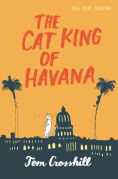 Title: The Cat King of Havana, Author: Tom Crosshill