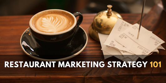 Restaurant Marketing Strategy 101 – INFOGRAPHIC