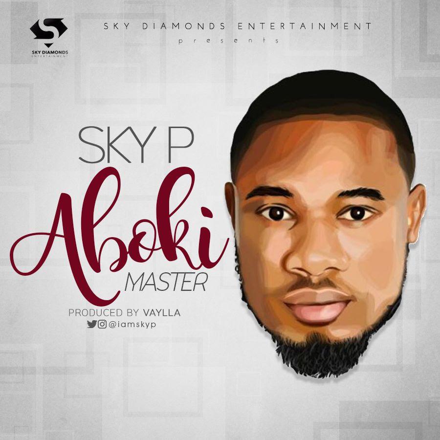 Sky P – Aboki Master